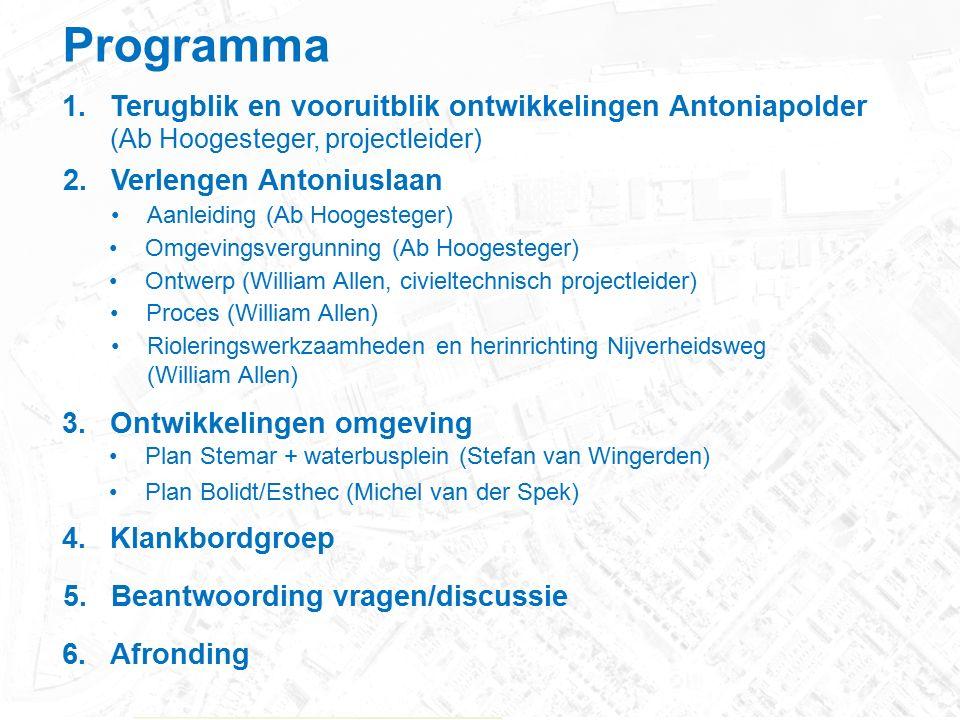 .. november 2012 Programma 1.Terugblik en vooruitblik ontwikkelingen Antoniapolder (Ab Hoogesteger, projectleider) 2.Verlengen Antoniuslaan Aanleiding