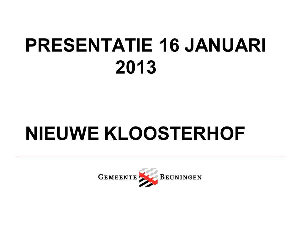 PRESENTATIE 16 JANUARI 2013 NIEUWE KLOOSTERHOF