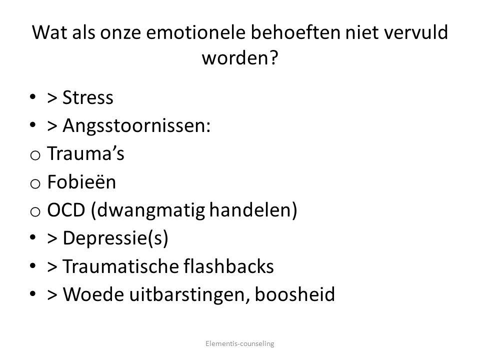 Wat als onze emotionele behoeften niet vervuld worden? > Stress > Angsstoornissen: o Trauma's o Fobieën o OCD (dwangmatig handelen) > Depressie(s) > T