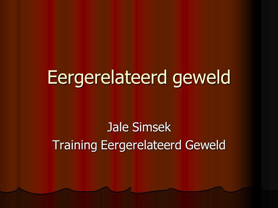 Eergerelateerd geweld Jale Simsek Training Eergerelateerd Geweld