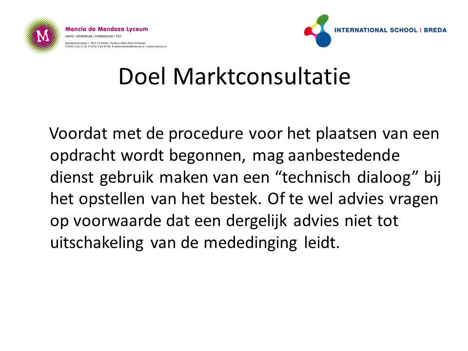 Doel Marktconsultatie Voordat met de procedure voor het plaatsen van een opdracht wordt begonnen, mag aanbestedende dienst gebruik maken van een technisch dialoog bij het opstellen van het bestek.