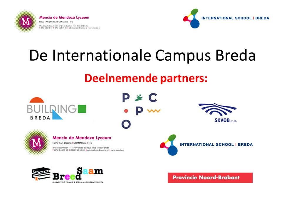 De Internationale Campus Breda Deelnemende partners: