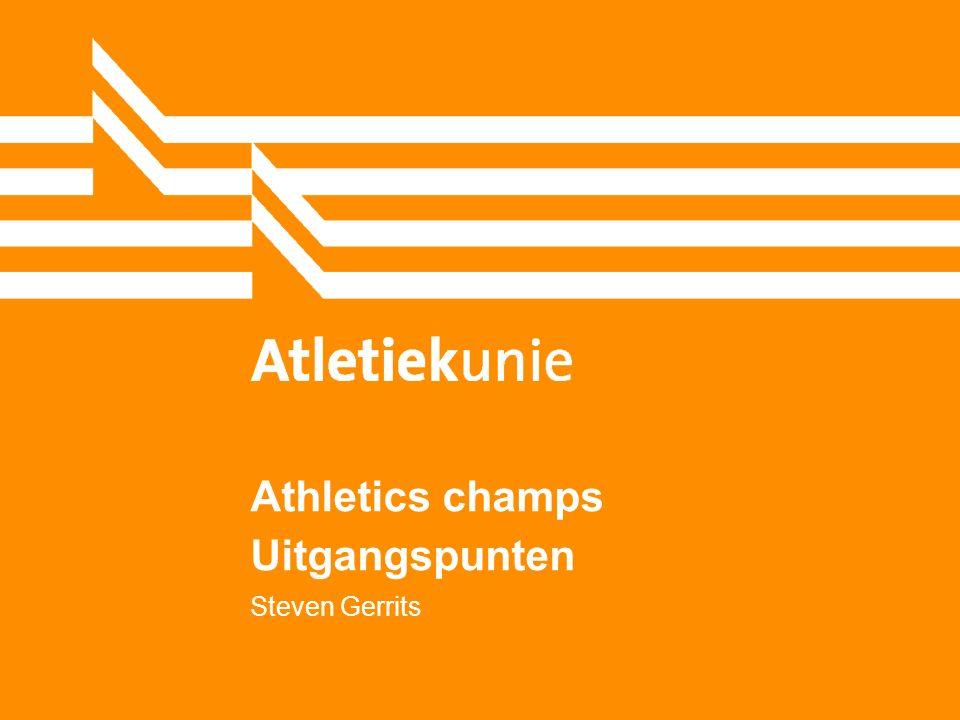 Athletics champs Uitgangspunten Steven Gerrits