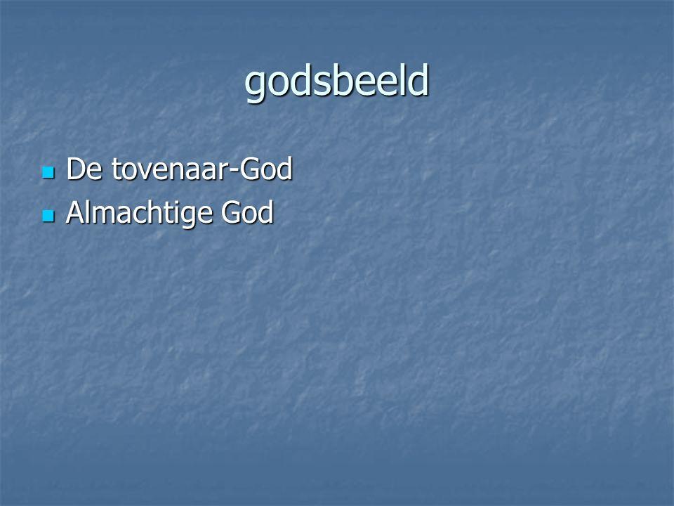 godsbeeld De tovenaar-God De tovenaar-God Almachtige God Almachtige God