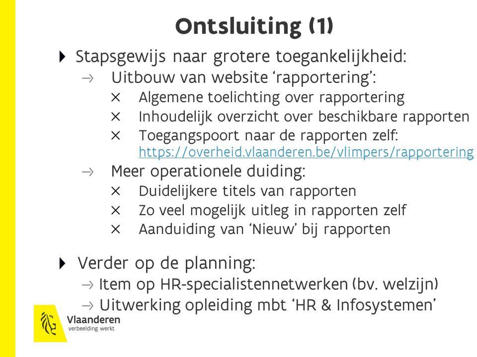 Ontsluiting (1) Stapsgewijs naar grotere toegankelijkheid: Uitbouw van website 'rapportering': Algemene toelichting over rapportering Inhoudelijk over