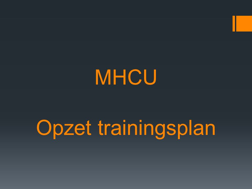 MHCU Opzet trainingsplan