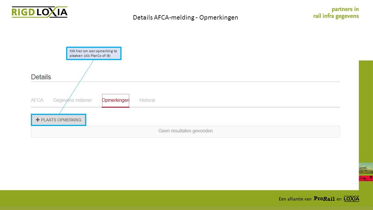 Details AFCA-melding - Opmerkingen Klik hier om een opmerking te plaatsen (Als PlanCo of IB)