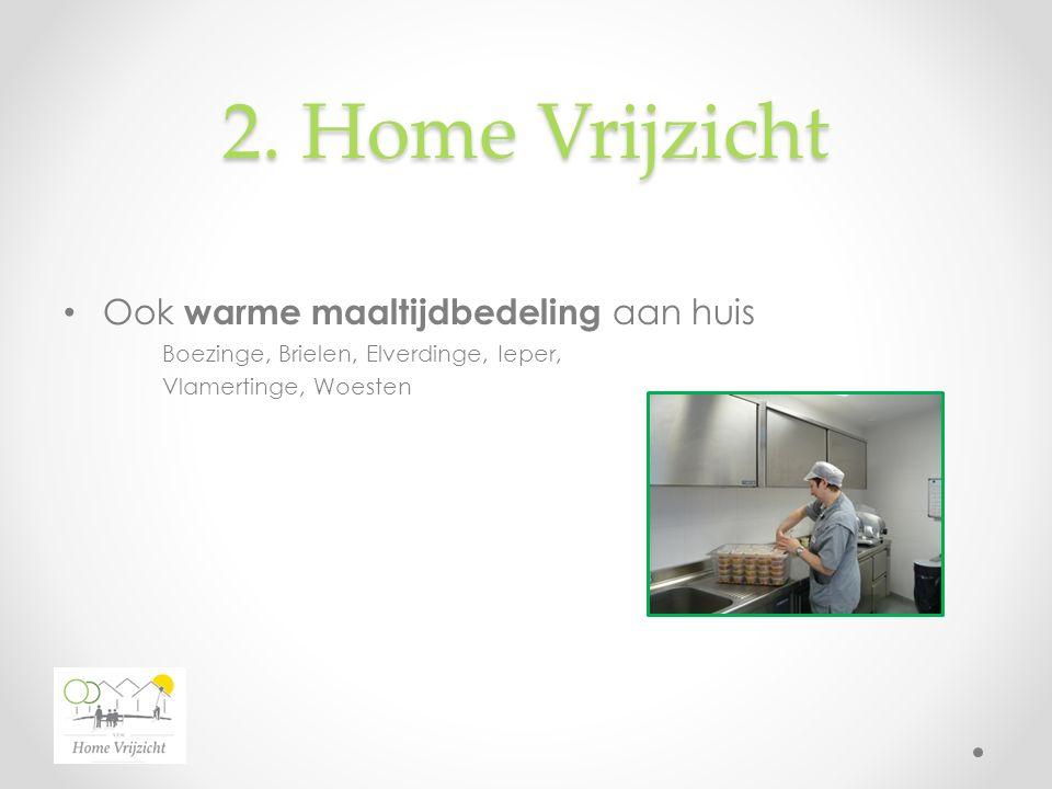 2. Home Vrijzicht Ook warme maaltijdbedeling aan huis Boezinge, Brielen, Elverdinge, Ieper, Vlamertinge, Woesten