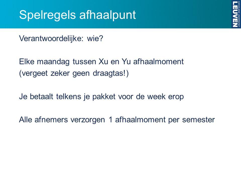 Spelregels afhaalpunt Verantwoordelijke: wie? Elke maandag tussen Xu en Yu afhaalmoment (vergeet zeker geen draagtas!) Je betaalt telkens je pakket vo