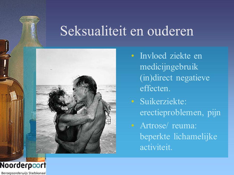 Seksualiteit en ouderen Invloed ziekte en medicijngebruik (in)direct negatieve effecten. Suikerziekte: erectieproblemen, pijn Artrose/ reuma: beperkte