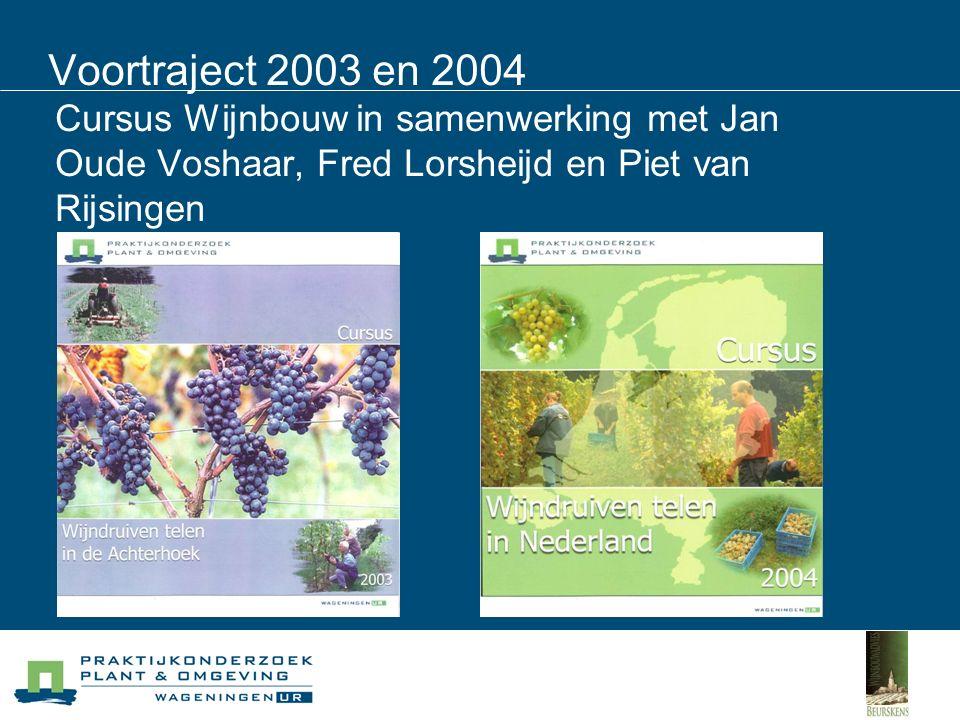 Voortraject 2003 en 2004 Cursus Wijnbouw in samenwerking met Jan Oude Voshaar, Fred Lorsheijd en Piet van Rijsingen