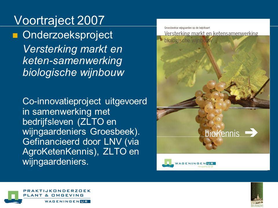 Voortraject 2008 Onderzoeksbudget (€ 85.000) beschikbaar gesteld vanuit LNV programmma 'Systeeminnovatie Biologische Open Teelten' voor onderzoek ter versterking van Nederlandse (biologische) wijnbouw Onderzoekswensen moeten vanuit wijnbouwsector zelf komen Vertegenwoordiger uit de wijnbouwsector bepreekt onderzoekswensen in productwerkgroep Fruit van het LNV onderzoeksprogramma