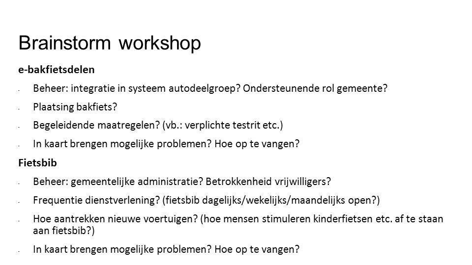 Brainstorm workshop e-bakfietsdelen - Beheer: integratie in systeem autodeelgroep.