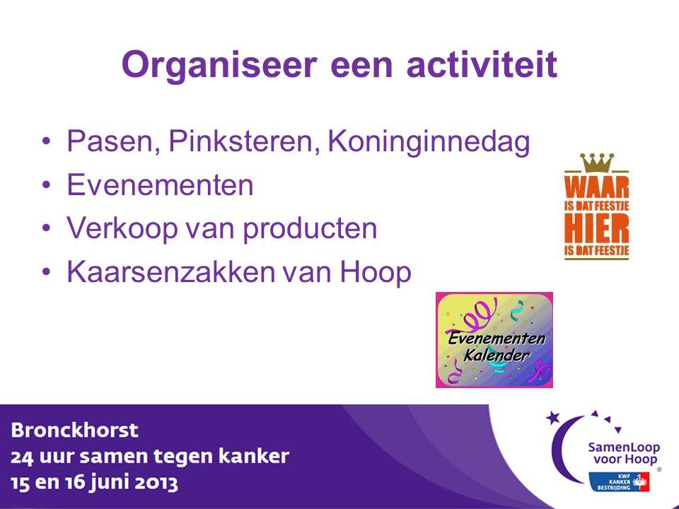 Organiseer een activiteit Pasen, Pinksteren, Koninginnedag Evenementen Verkoop van producten Kaarsenzakken van Hoop