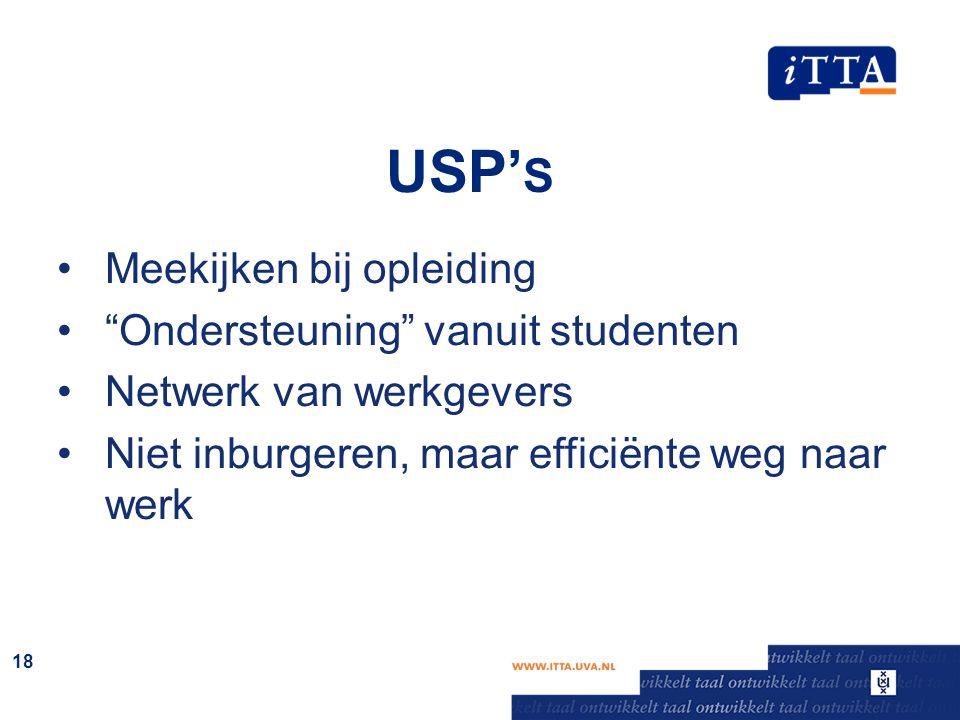 """USP' S Meekijken bij opleiding """"Ondersteuning"""" vanuit studenten Netwerk van werkgevers Niet inburgeren, maar efficiënte weg naar werk 18"""