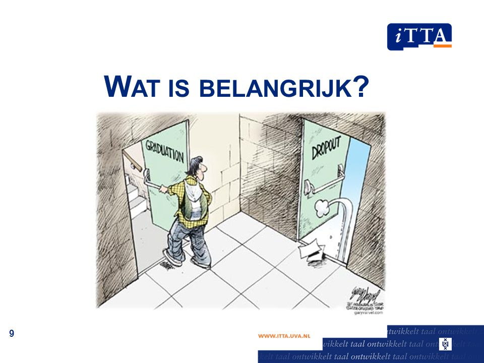 W AT IS BELANGRIJK 9
