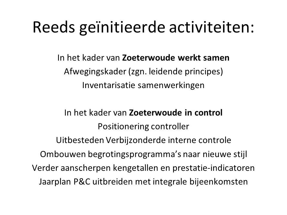 Reeds geïnitieerde activiteiten: In het kader van Zoeterwoude werkt samen Afwegingskader (zgn. leidende principes) Inventarisatie samenwerkingen In he