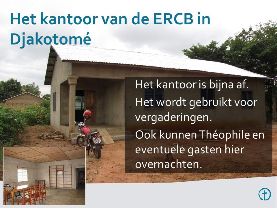 Het kantoor van de ERCB in Djakotomé Het kantoor is bijna af.