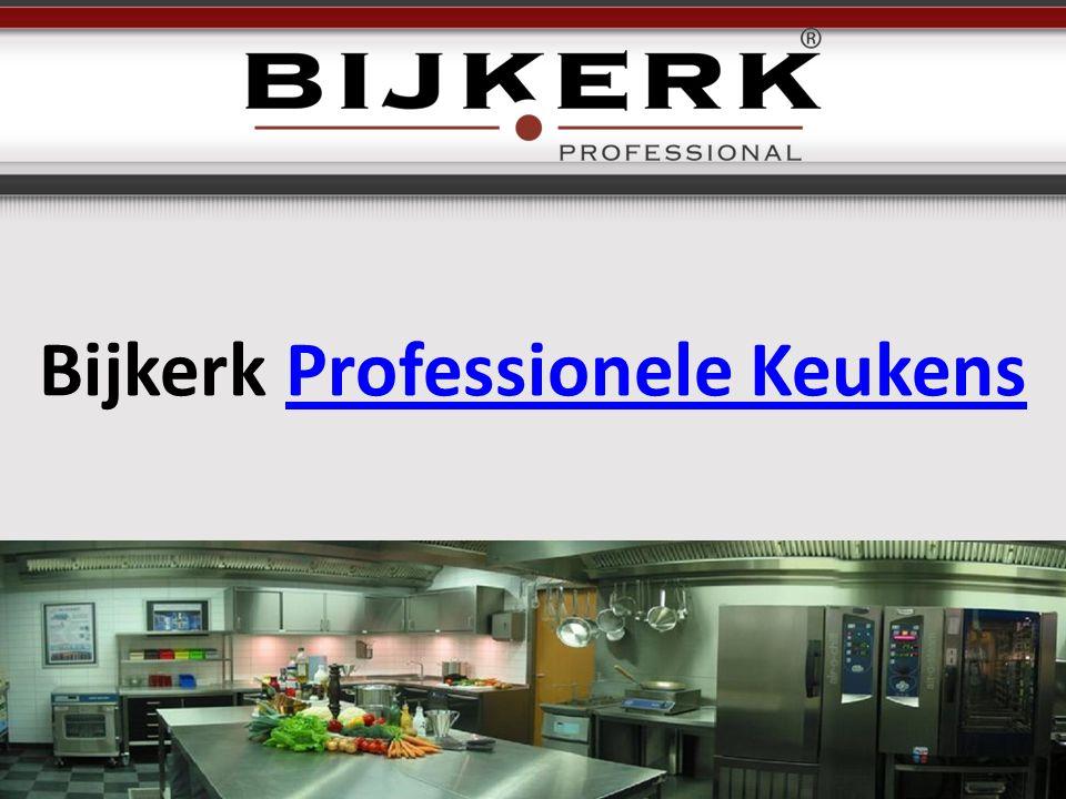 Bijkerk Professionele KeukensProfessionele Keukens