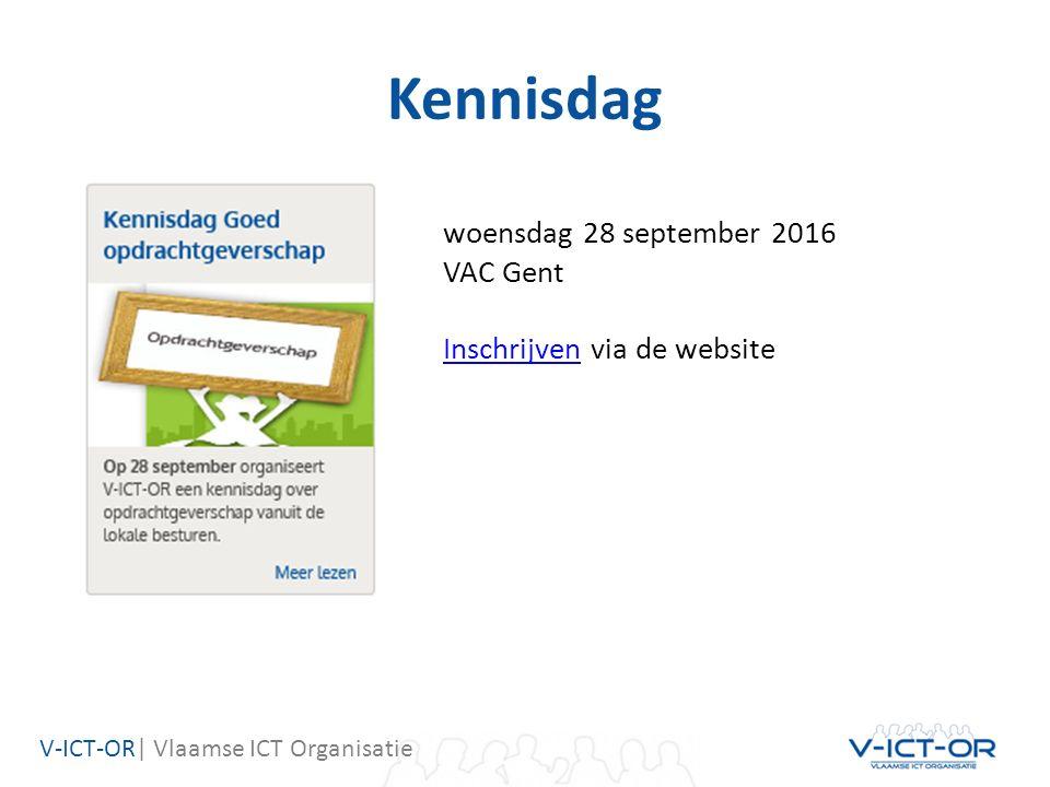 V-ICT-OR| Vlaamse ICT Organisatie Kennisdag woensdag 28 september 2016 VAC Gent InschrijvenInschrijven via de website