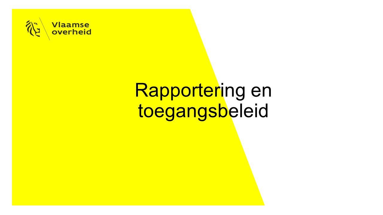 Rapportering en toegangsbeleid
