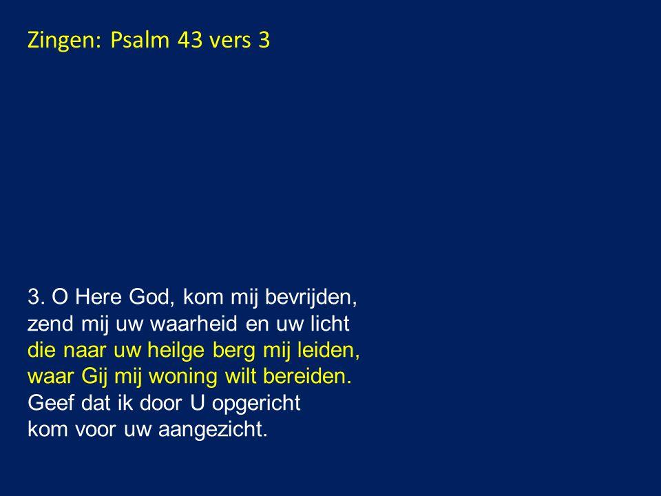 Zingen: Psalm 43 vers 3 3.