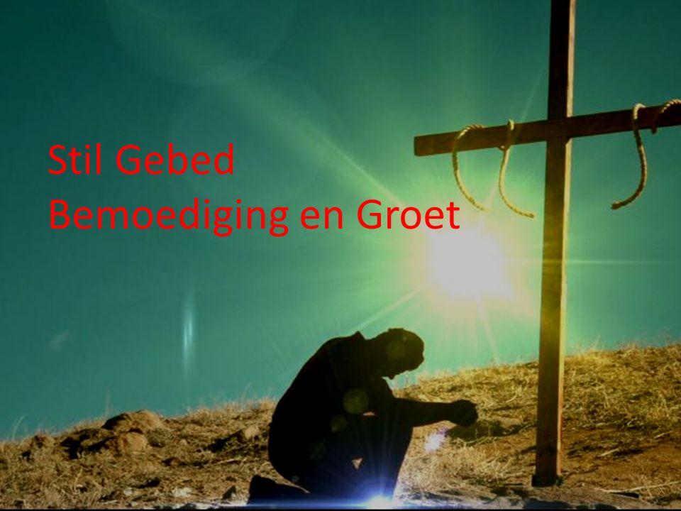 Stil Gebed Bemoediging en Groet