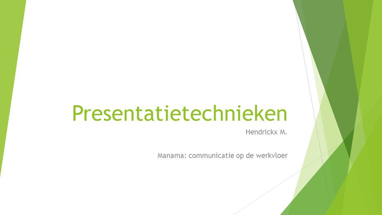 Presentatietechnieken Hendrickx M. Manama: communicatie op de werkvloer