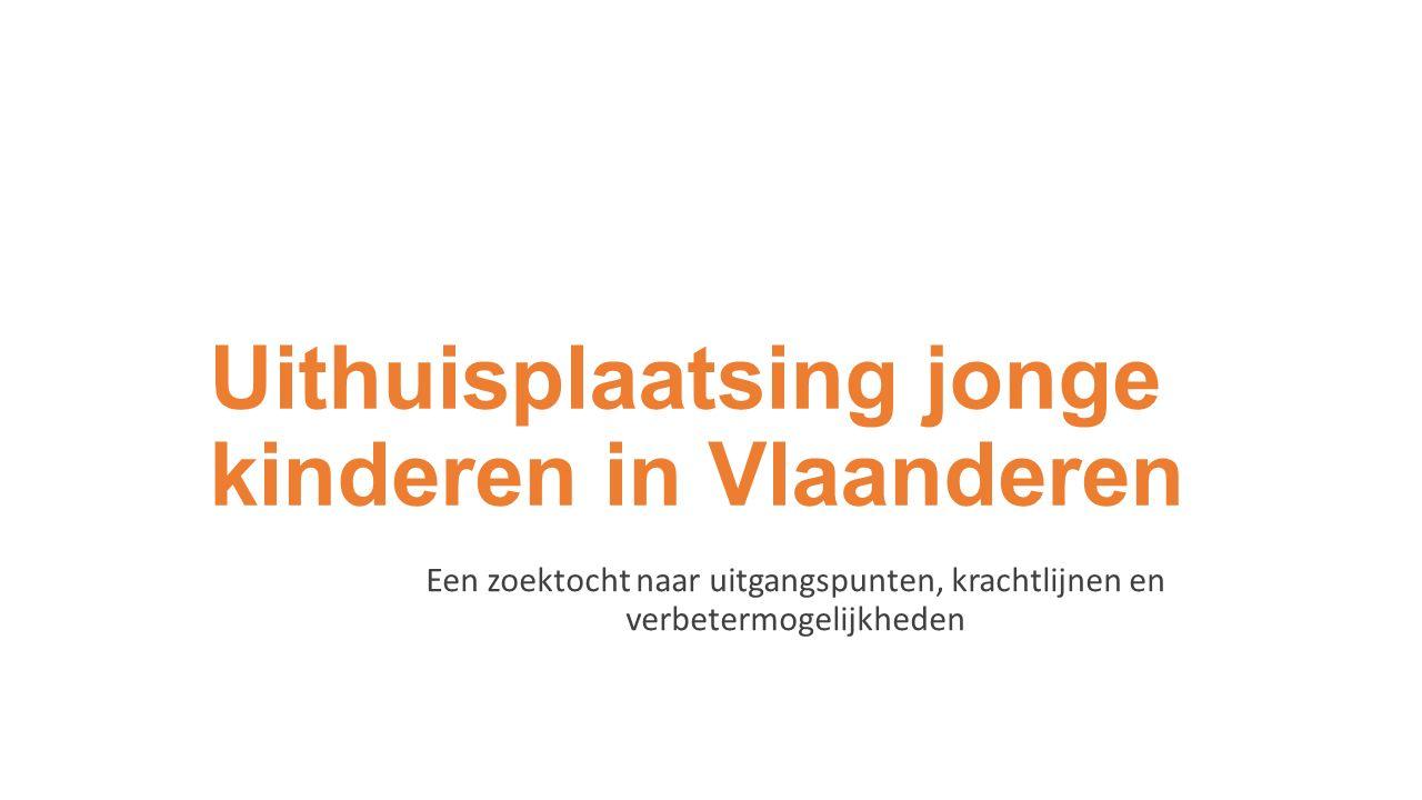Uithuisplaatsing jonge kinderen in Vlaanderen Een zoektocht naar uitgangspunten, krachtlijnen en verbetermogelijkheden
