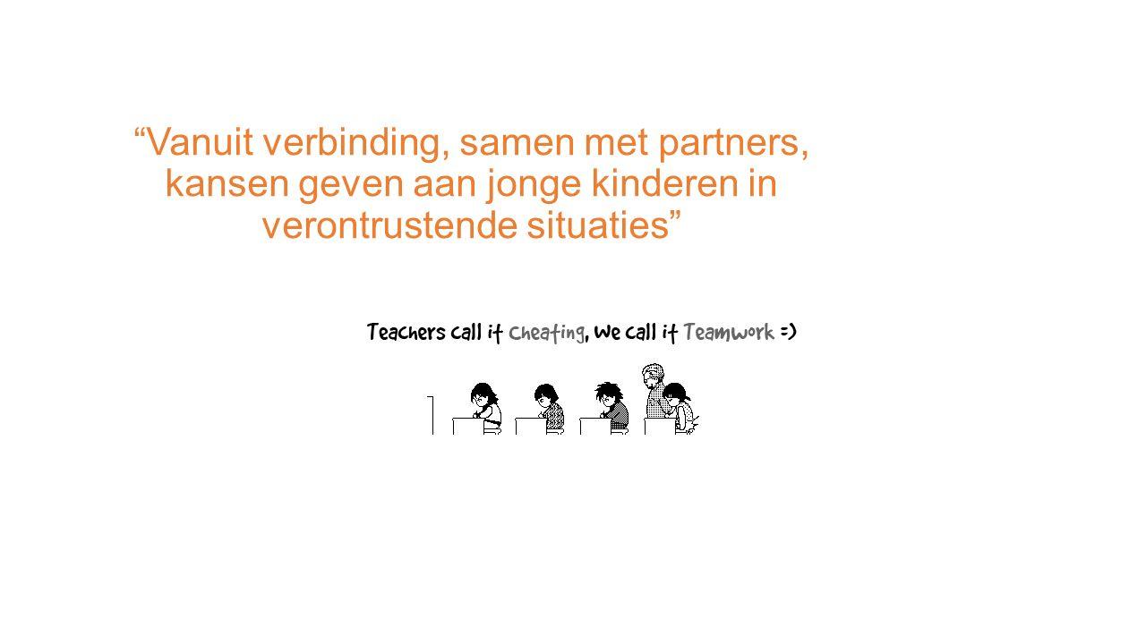 Vanuit verbinding, samen met partners, kansen geven aan jonge kinderen in verontrustende situaties