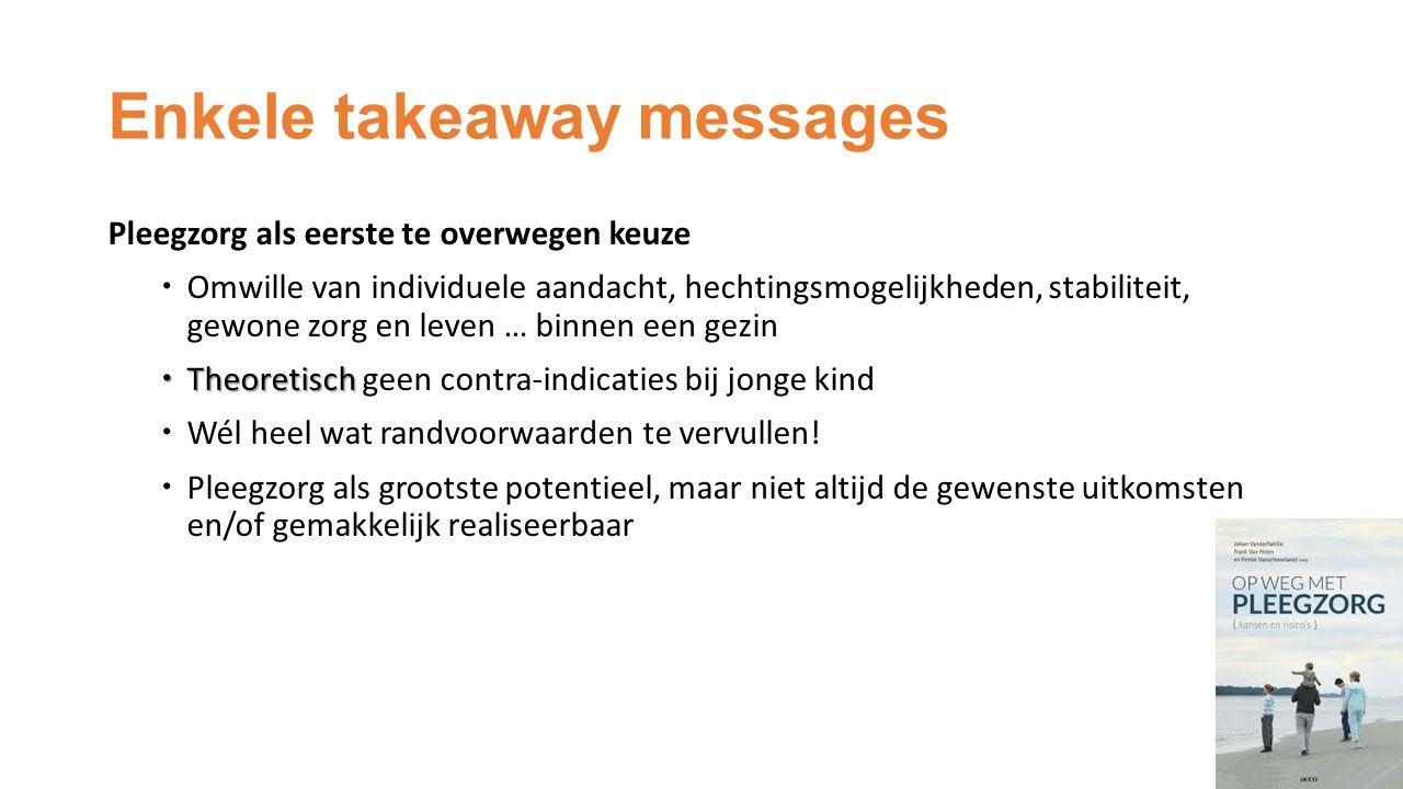 Enkele takeaway messages En wat dan met residentiële zorg.