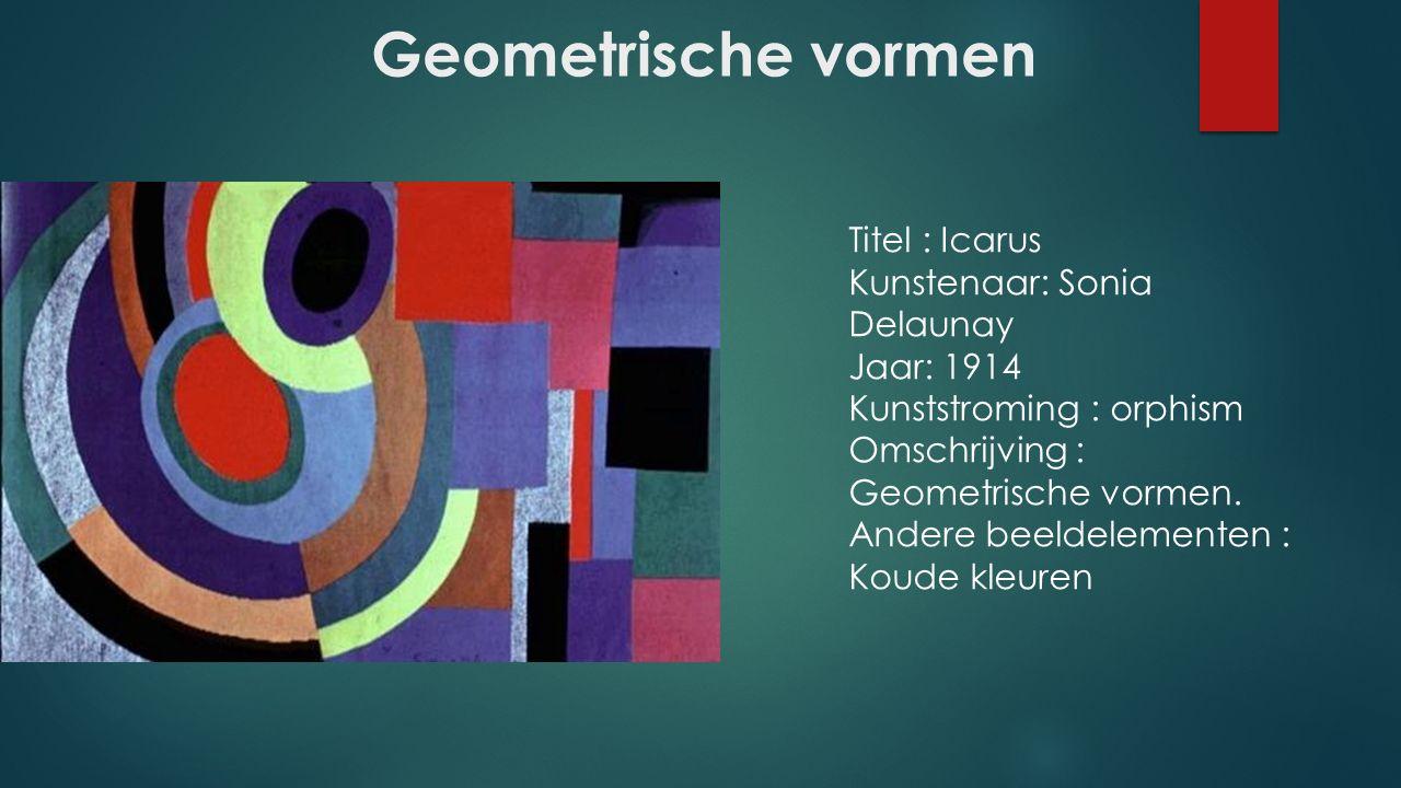 Geometrische vormen Titel : Icarus Kunstenaar: Sonia Delaunay Jaar: 1914 Kunststroming : orphism Omschrijving : Geometrische vormen.