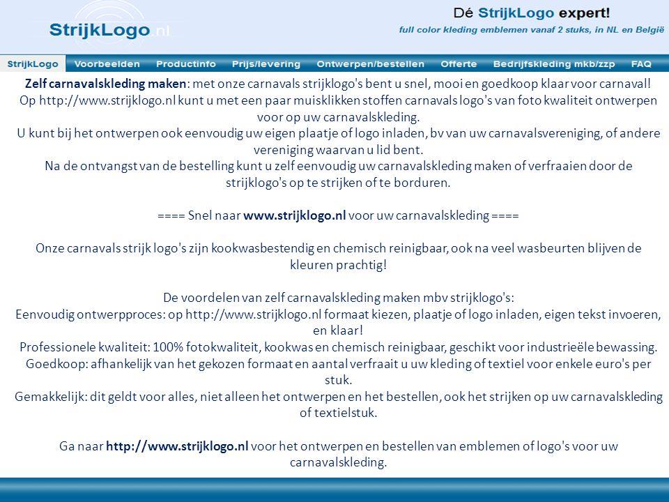 Er worden ons via http://www.strijklogo.nl vele vragen gesteld, bv: - Wat is het verschil tussen geborduurde carnavals logo s en onze carnavals strijklogo s.