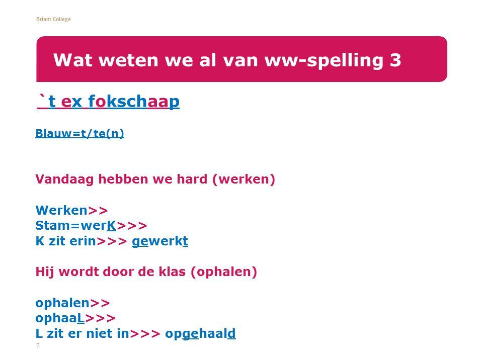 Briant College Het Nederlands gebruikt veel Engelse werkwoorden.