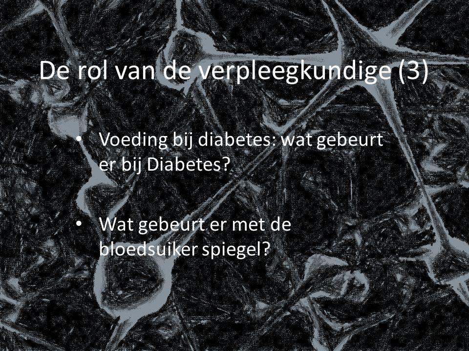 De rol van de verpleegkundige (3) Voeding bij diabetes: wat gebeurt er bij Diabetes.