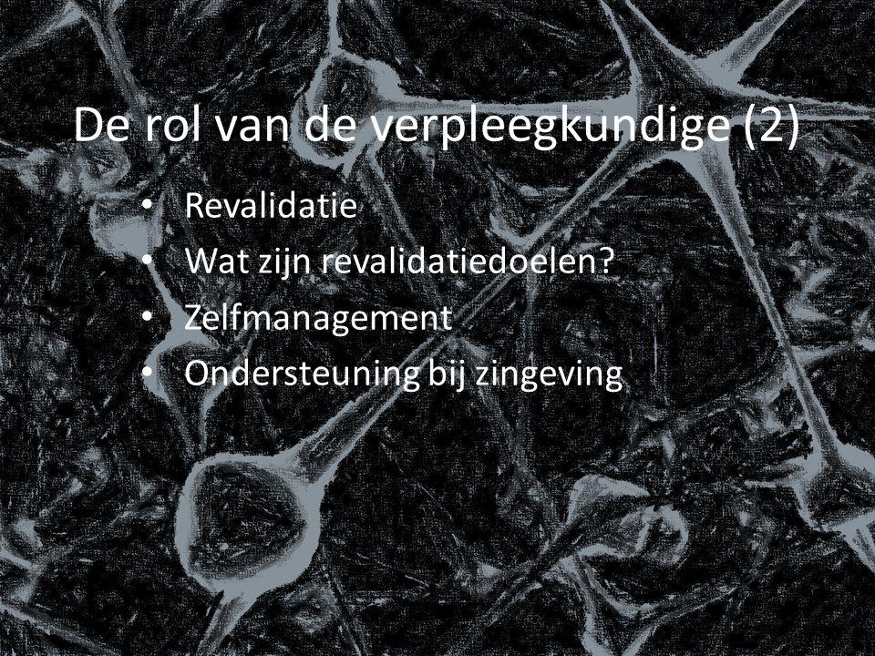 De rol van de verpleegkundige (2) Revalidatie Wat zijn revalidatiedoelen.