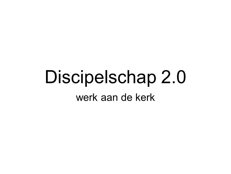 Discipelschap 2.0 werk aan de kerk