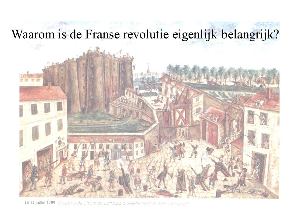 Waarom is de Franse revolutie eigenlijk belangrijk