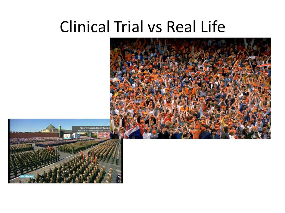 Clinical Trial vs Real Life
