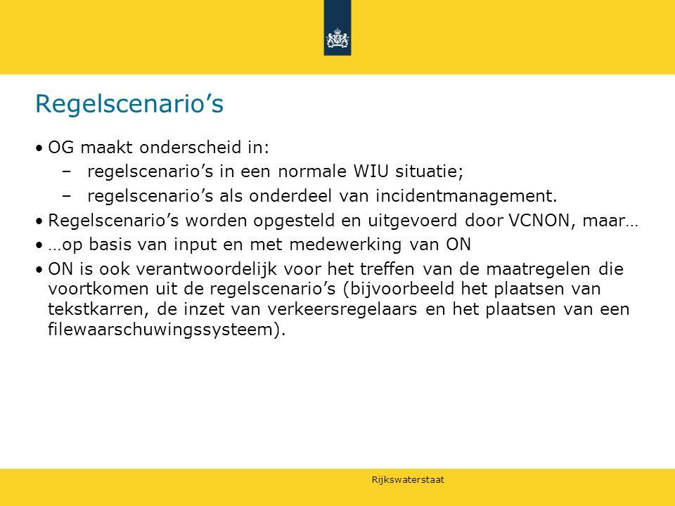 Rijkswaterstaat Regelscenario's OG maakt onderscheid in: –regelscenario's in een normale WIU situatie; –regelscenario's als onderdeel van incidentmanagement.