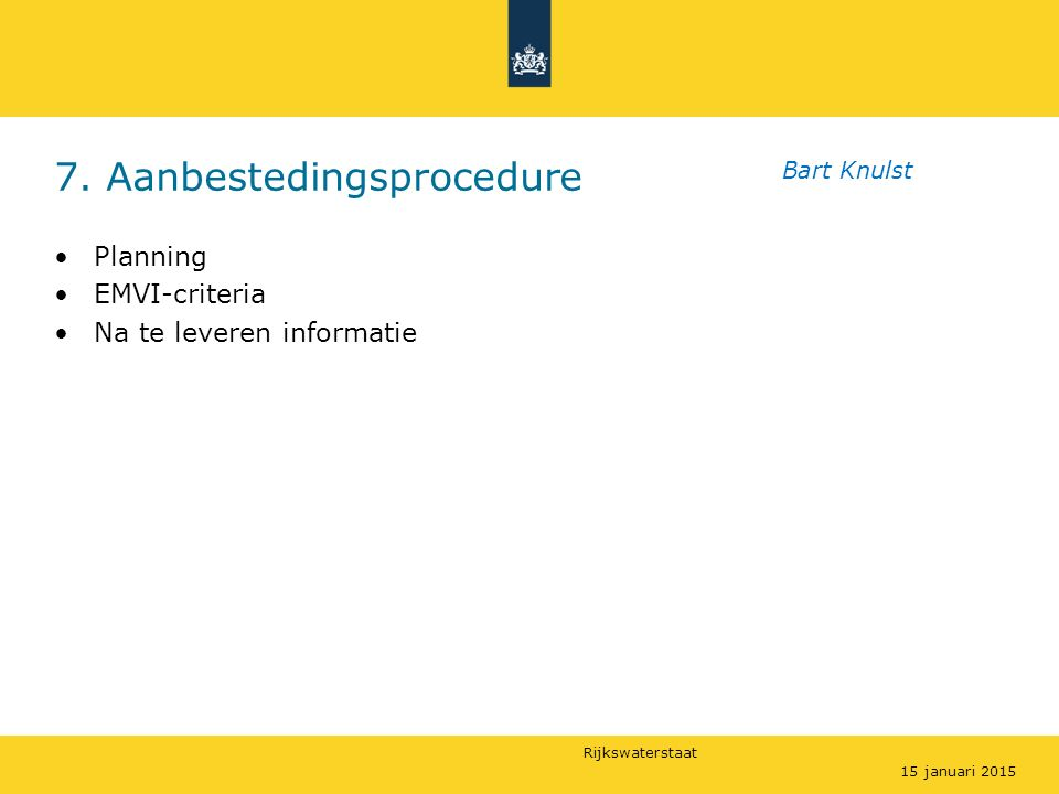 Rijkswaterstaat Planning EMVI-criteria Na te leveren informatie 7.
