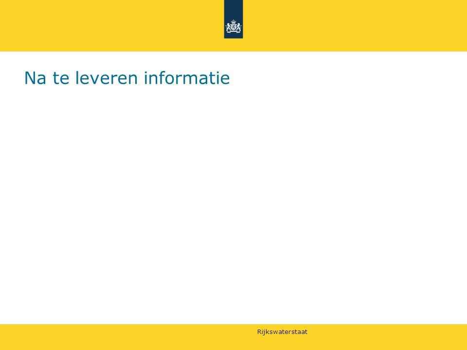 Rijkswaterstaat Na te leveren informatie