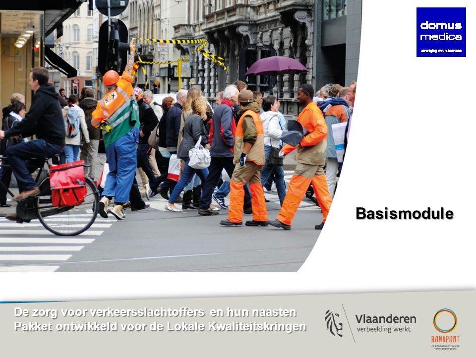 De zorg voor verkeersslachtoffers en hun naasten Pakket ontwikkeld voor de Lokale Kwaliteitskringen Basismodule
