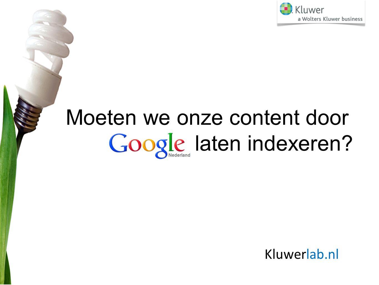 Moeten we onze content door laten indexeren Kluwerlab.nl