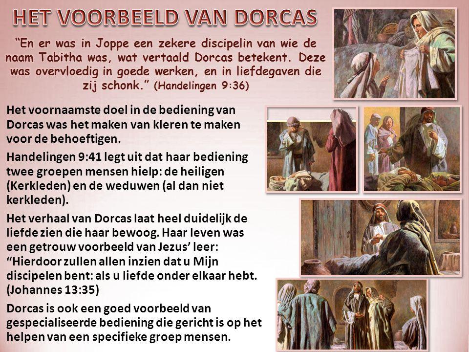 Het voornaamste doel in de bediening van Dorcas was het maken van kleren te maken voor de behoeftigen.
