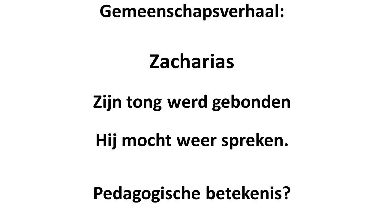 Gemeenschapsverhaal: Zacharias Zijn tong werd gebonden Hij mocht weer spreken.