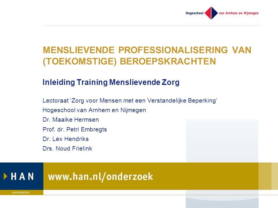 Lectoraat 'Zorg voor Mensen met een Verstandelijke Beperking' Hogeschool van Arnhem en Nijmegen Dr.