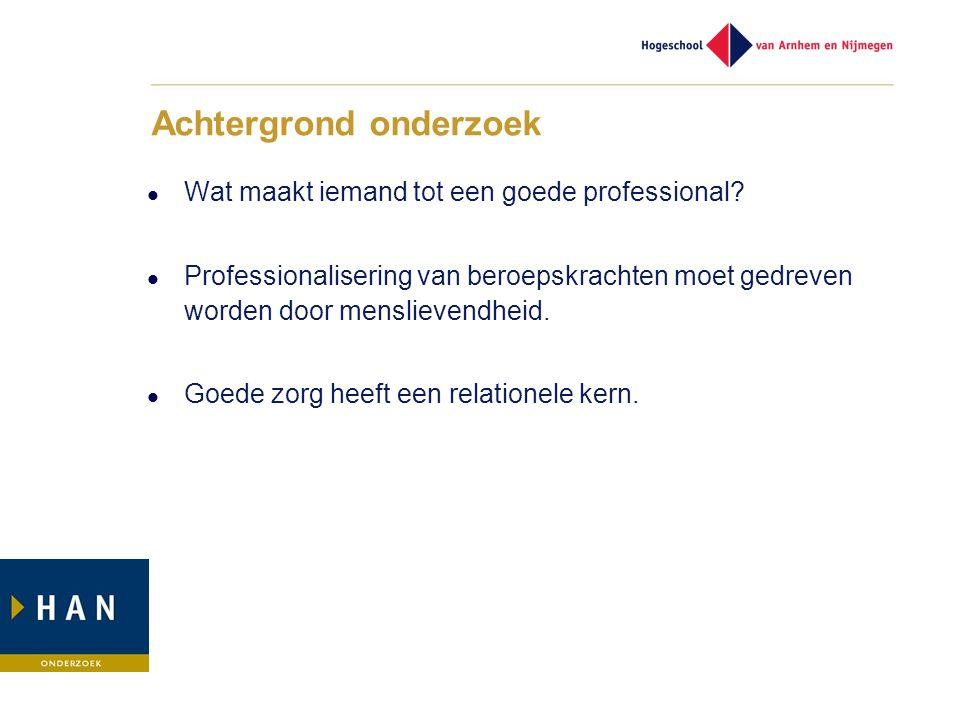 Achtergrond onderzoek Wat maakt iemand tot een goede professional.