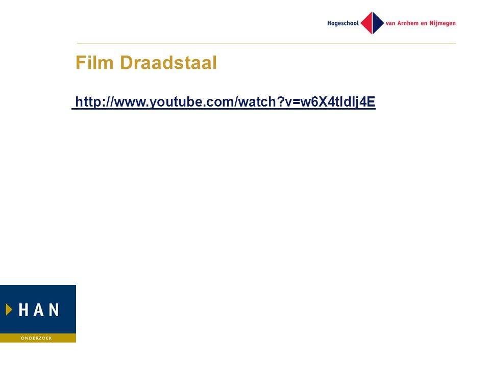 Film Draadstaal http://www.youtube.com/watch?v=w6X4tIdlj4E