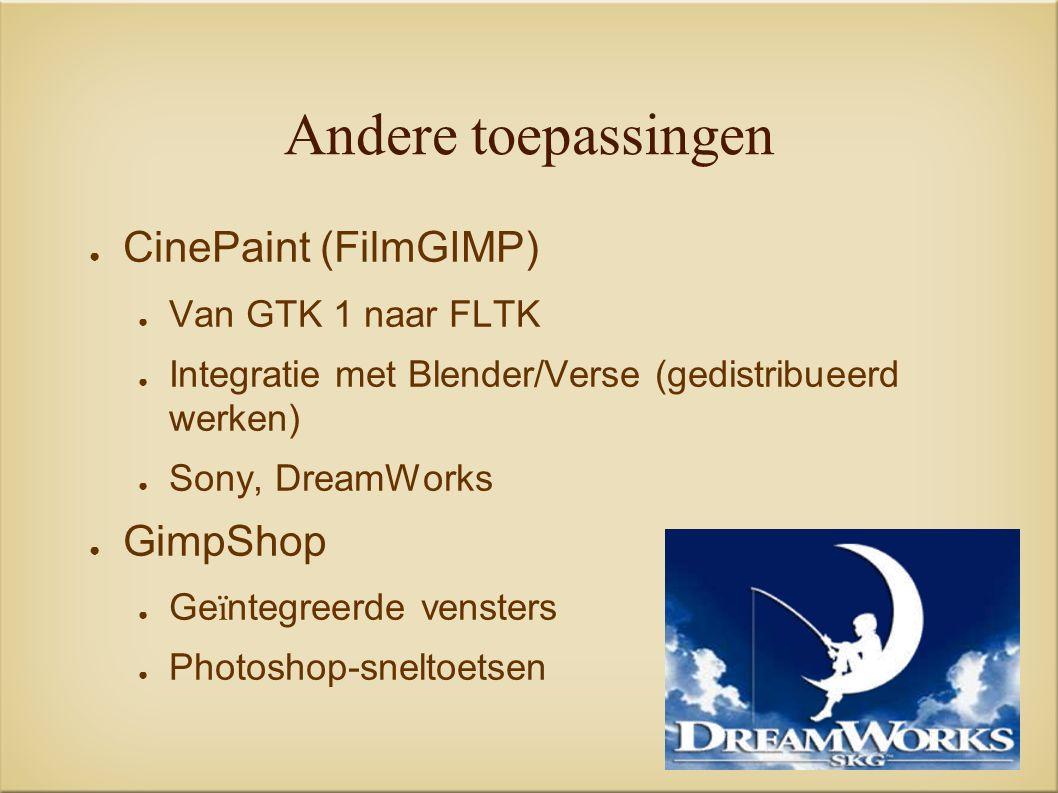 Andere toepassingen ● CinePaint (FilmGIMP) ● Van GTK 1 naar FLTK ● Integratie met Blender/Verse (gedistribueerd werken) ● Sony, DreamWorks ● GimpShop ● Ge ï ntegreerde vensters ● Photoshop-sneltoetsen